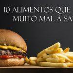 alimentos que fazem mal à saúde