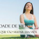 Qualidade de Vida: 5 hábitos saudáveis para melhorar a autoestima