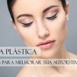 5 Benefícios da Cirurgia Plástica
